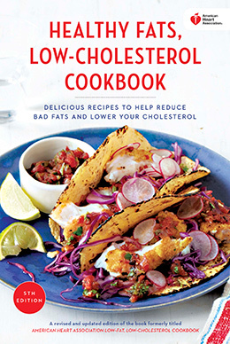 Healthy Fats, Low-Cholesterol Cookbook