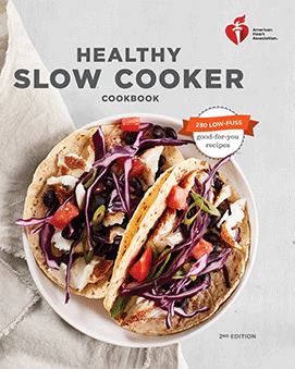 AHA Healthy Slow Cooker Cookbook, 2nd Edition